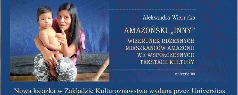 """książka Aleksandry Wieruckiej o amazońskim """"Innym"""""""
