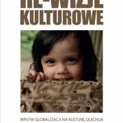 Re-wizje kulturowe. Wpływ globalizacji na kulturę Quichua, red. A Wierucka, Wydawnictwo Uniwersytetu Gdańskiego, Gdańsk 2014.