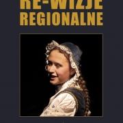Re-wizje regionalne. Polska Północna, red. A. Wierucka, Wydawnictwo Uniwersytetu Gdańskiego, Gdańsk 2013.