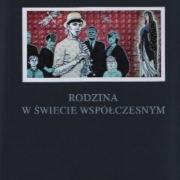 Rodzina w świecie współczesnym. Modele, role, funkcje, red. M. Howorus-Czajka, K. Kaczor, A. Wierucka, Wydawnictwo Uniwersytetu