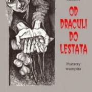 Katarzyna Kaczor, Od Draculi do Lestata. Portrety wampira, wyd. 2 zm., Gdański Klub Fantastyki, Gdańsk2010 (seria Anatomia Fanta