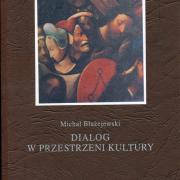M. Błażejewski, Dialog w przestrzeni kultury, Wydawnictwo UG 2005