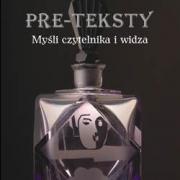 Grzegorz Piotrowski, Pre-teksty. Myśli czytelnika i widza, Wydawnictwo Adam Marszałek, Toruń 2007.